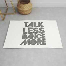Talk less dance more Rug