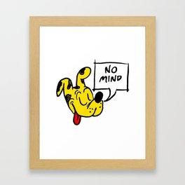 No Mind Framed Art Print