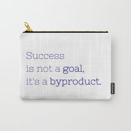 Success is not a goal, it's a byproduct. - Friday Night Lights collection Carry-All Pouch