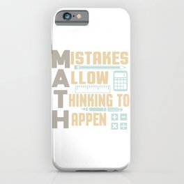 Mistakes allow Thinking to happen iPhone Case