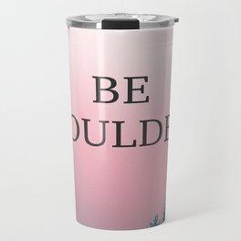 Be Boulder Travel Mug