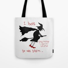 And I`m Not Afraid To Use Them Tote Bag