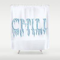 chill Shower Curtains featuring CHILL  by Jax0