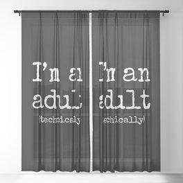 I'm An Adult (Technically) II Sheer Curtain