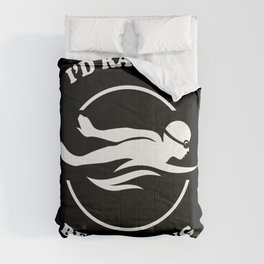 I'd rather be swimming.  Swimmer Cool Sports design Comforters