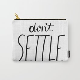 Don't Settle Carry-All Pouch