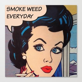 Smoke Weed Everyday Pop Art Canvas Print