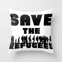 SAVE THE REFUGEES Throw Pillow