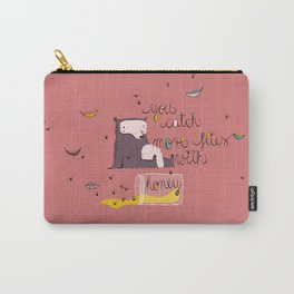 You catch more flies with honey Carry-All Pouch
