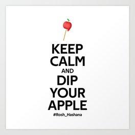 Keep Calm and Dip your apple  - Rosh Hashana Special Art Print