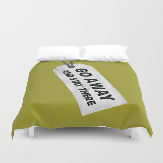 Go Away Duvet Cover
