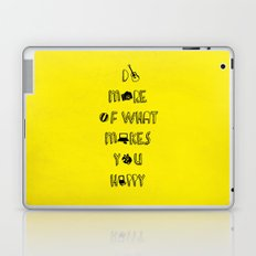 Do more of what makes you happy quotes Laptop & iPad Skin
