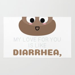 My Love For You Is Like Diarrhea I Can't Hold It In Funny Poop Pun Rug