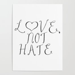 Love, Not Hate Poster