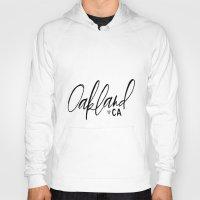 oakland Hoodies featuring Oakland Love by JK Design