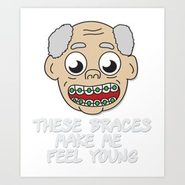 Braces Funny metal mouth sexy tooth dentist brace  Art Print