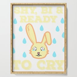"Perfect Gift For Anti-Social Nerds Saying ""Shy, Bi & Ready To Cry"" T-shirt Design Bunny Crying Tears Serving Tray"