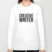 writer Long Sleeve T-shirts featuring CREATIVE WRITER by Creative Adventures