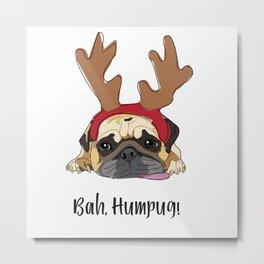 Bah Humpug Dog Metal Print