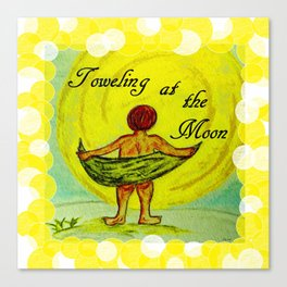 Toweling at the Moon 2 Canvas Print