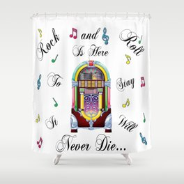 Rock and Roll is Here to Stay Shower Curtain