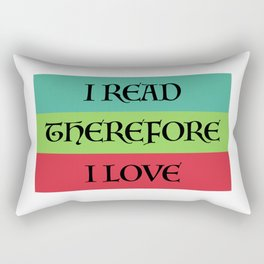 I READ THEREFORE I LOVE Rectangular Pillow