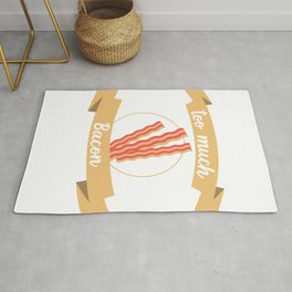 When Bacon Is Love, Bacon Is Life That's To Much Bacon -Said No One Ever... T-shirt Design Breakfast Rug