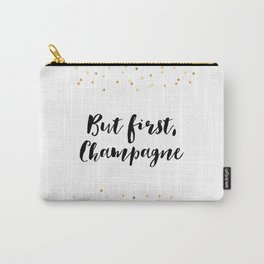 But First Champagne,Drink Sign,Wall Art,Quote Prints,Restaurant Decor,Typography Art,Wedding Carry-All Pouch
