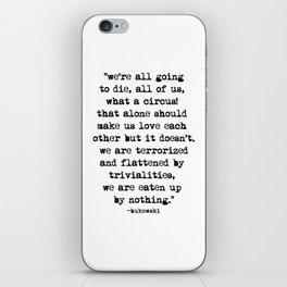 Charles Bukowski Quote Circus iPhone Skin