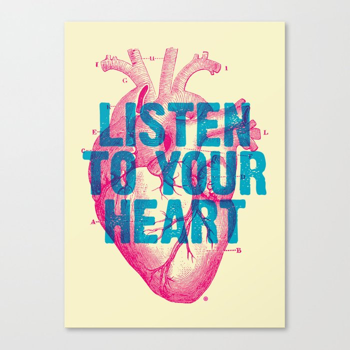 Listen To Your Heart Canvas Print