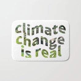 Climate Change Global Warming Is real Bath Mat