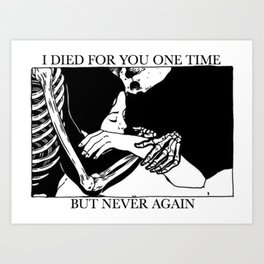 i died for you Art Print