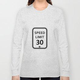 speed limit 30 Long Sleeve T-shirt