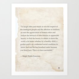 Ralph Waldo Emerson quote. To laugh often and much; to win the respect of the intelligent people and Art Print