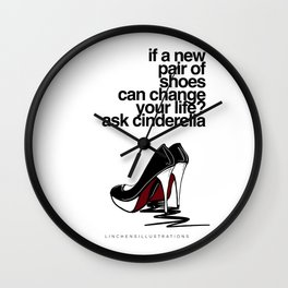 If a new pair of shoes can change your life? Wall Clock