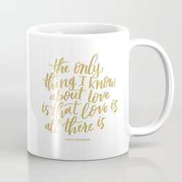 Love is All There is Handlettered Quote - Gold Coffee Mug