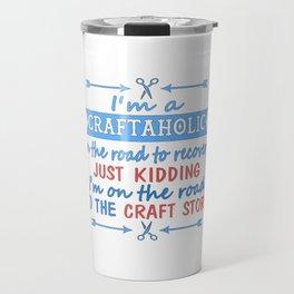 I'm a CRAFTAHOLIC Travel Mug