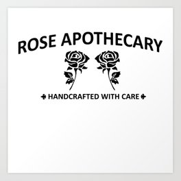 Rose Apothecary hand crafted with care Art Print
