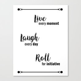 Live, Laugh... Roll for Initiative | DND & RP Canvas Print