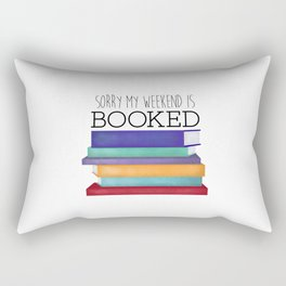Sorry My Weekend Is Booked Rectangular Pillow
