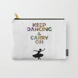 Keep Dancing and Carry On Carry-All Pouch