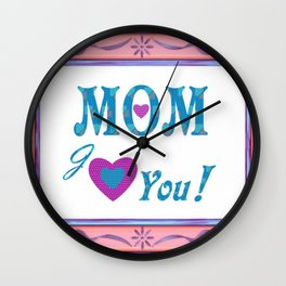 Love You Mom Wall Clock