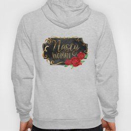 Nasty Woman - Roses & Gold Hoody