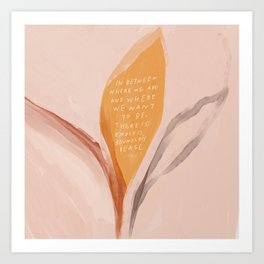 """""""In Between Where We Are And Where We Want To Be, There Is Endless Boundless Grace."""" Art Print"""