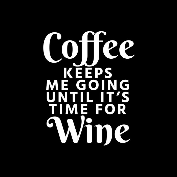 Coffee Keeps Me Going Until It's Time For Wine (Black & White) Comforters