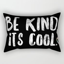 Be Kind. Its Cool Motivational Quote Rectangular Pillow