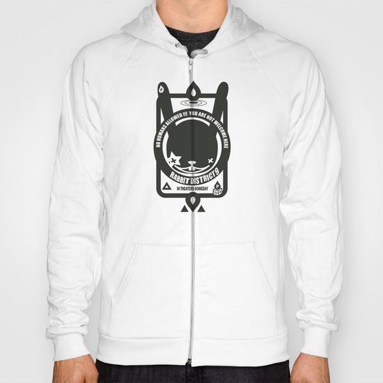NO HUMANS ALLOWED : RABBIT DISTRICT 9 SIGN Hoody