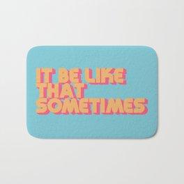 """It be like that sometimes"" Retro Blue Badematte"