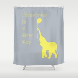 Elephant with Balloon: Tomorrow is a New Day Shower Curtain