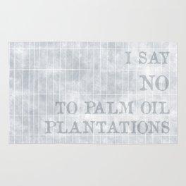 I say no to palm oil plantations Rug